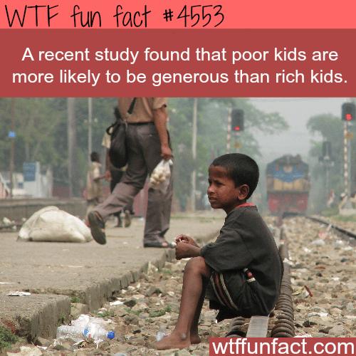 Poor kids and generosity -   WTF fun facts