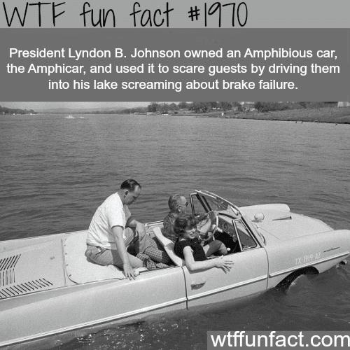 President Lyndon B. Johnson Amphibious car -WTF fun facts