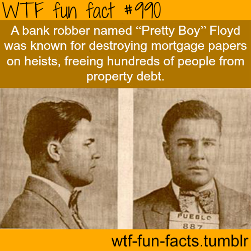 """Pretty Boy"" Floyd - bank robber : Robbin hood level 999999"