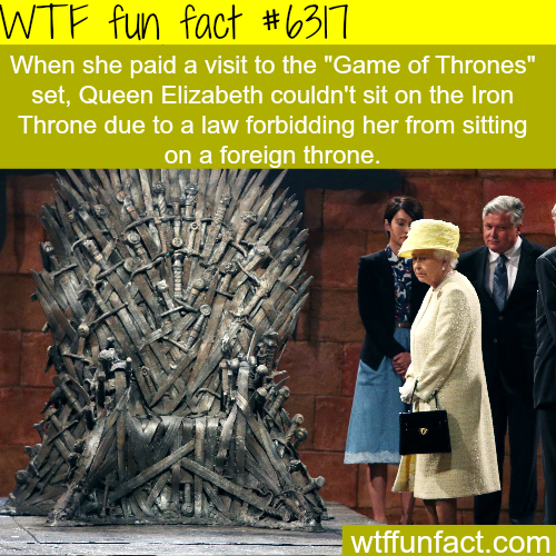 Queen Elizabeth visits the Iron Throne - WTF fun facts