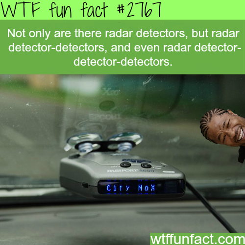 Radar Detector-detector detector - WTF fun facts
