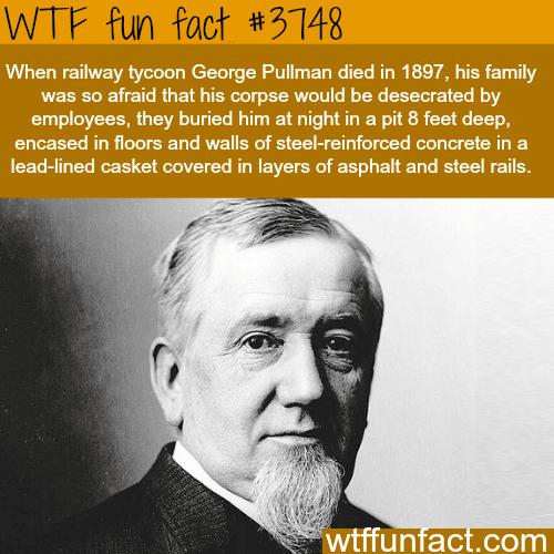 Railway tycoon George Pullman - WTF fun facts