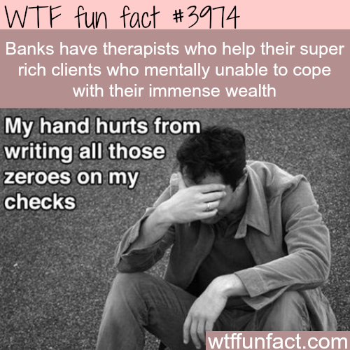 Rich people problems - WTF fun facts