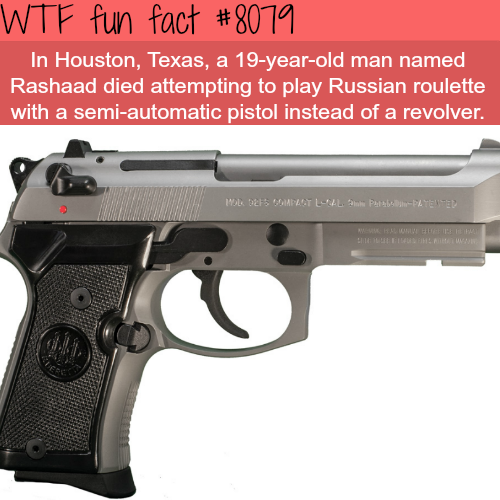 Russian roulete with semi-automatic - WTF fun facts