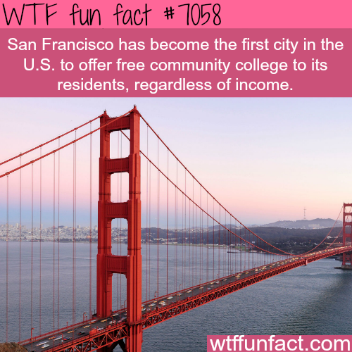 San Francisco to become first city in USA to offer free college - WTF fun facts