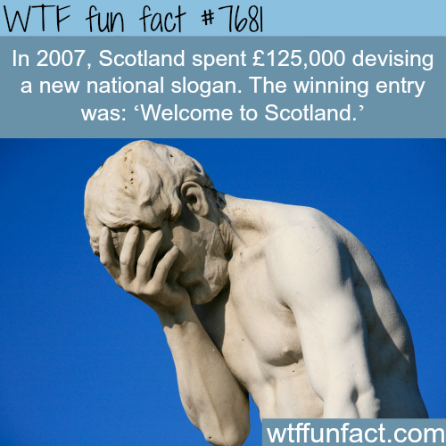 Scotland spent lots of money on this new national Scotland - WTF fun fact