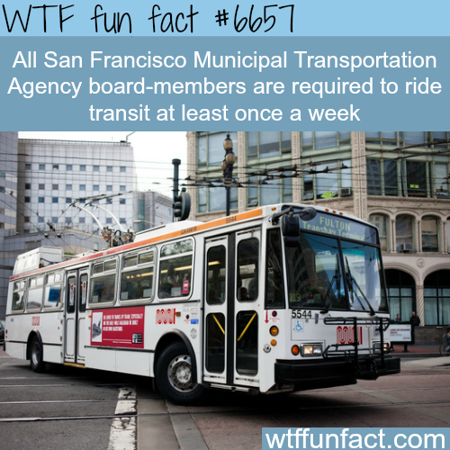 SFMTA board-members are required to ride the transit…- WTF fun fact