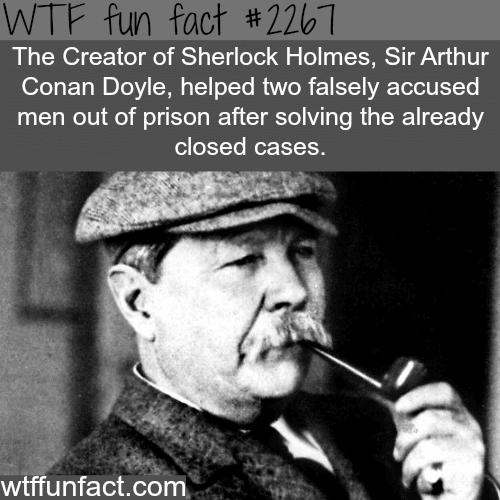 Sir Arthur Conan Doyle -WTF fun facts