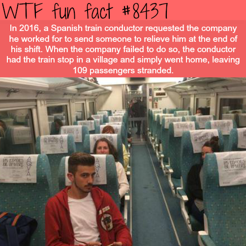 Spanish train conductor left a train alone with 109 passengers stranded - WTF fun facts