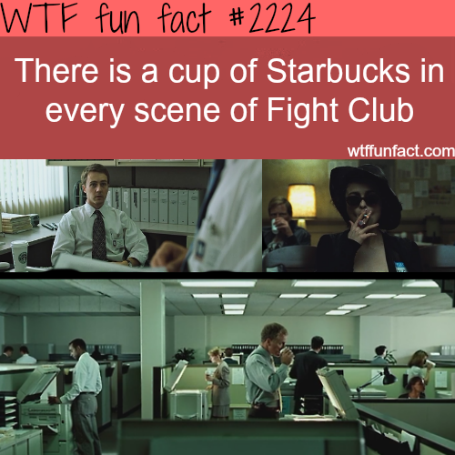 Starbucks cup in Fight Club- WTF fun facts