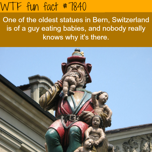 Statue of baby eating monster in Switzerland - WTF fun facts