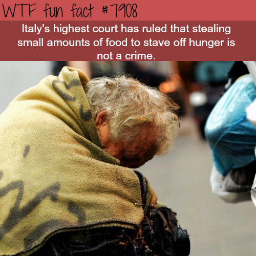 Stealing small amount of food in Italy is not illegal anymore - WTF fun facts