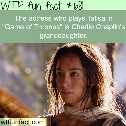 """Talisa in """"Game of Thrones"""" is Charlie Chaplin's… -WTF fun facts"""