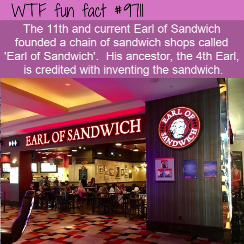 The 11th and current Earl of Sandwich founded a chain of sandwich shops called 'Earl of Sandwich'.  His ancestor