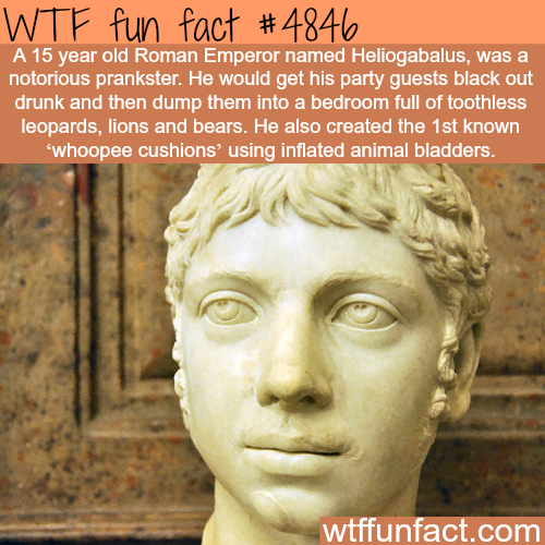 The 15 year old Roman Emperor and notorious prankster - WTF fun facts