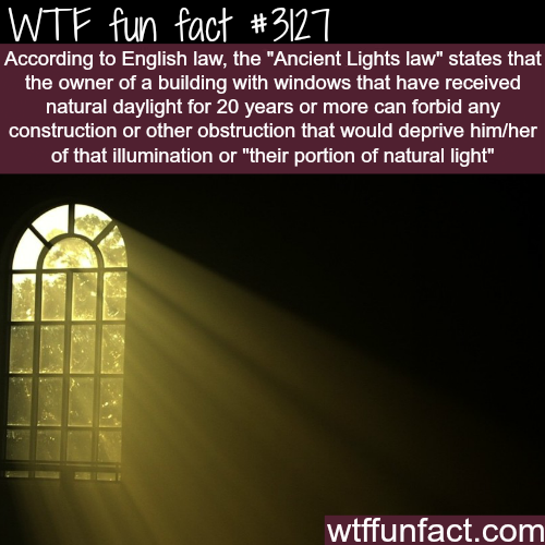 The ancient lights law -  WTF fun facts