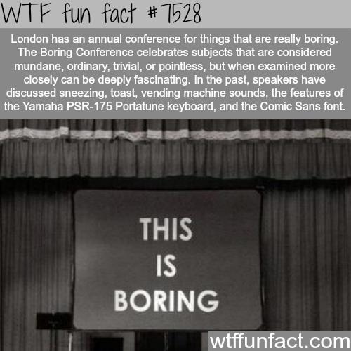 The Boring Conference - WTF fun fact