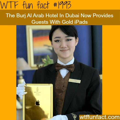 The Burj Al Arab Gold iPads -WTF fun facts