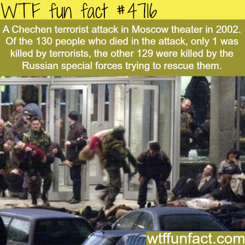 The Chechen attack in Moscow theater - WTF fun facts