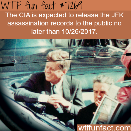 The CIA will release assassination records - WTF fun fact
