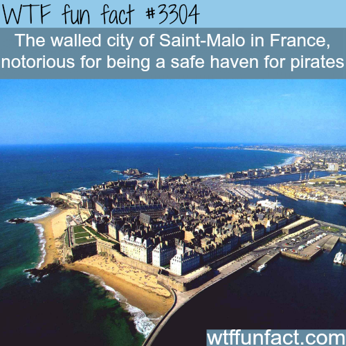 The city of Saint-Malo in France -WTF fun facts