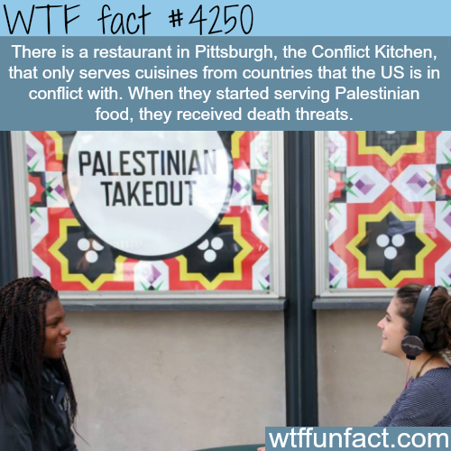 The Conflict Kitchen in Pittsburgh -  WTF fun facts