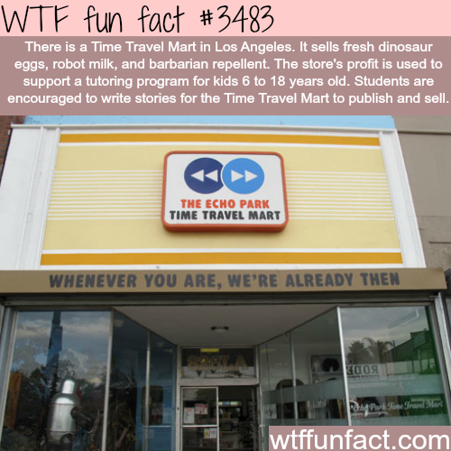 THE ECHO PARK TIME TRAVEL MART -  WTF fun facts