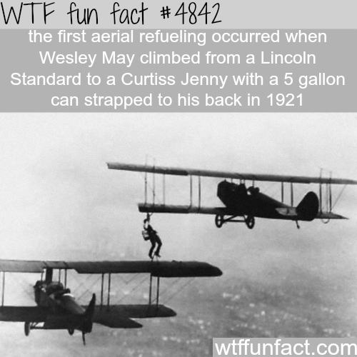The first aerial refueling - WTF fun facts