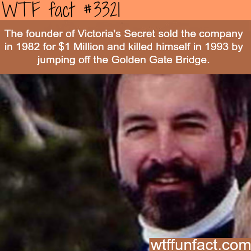 The founder of Victoria's secret -WTF fun facts