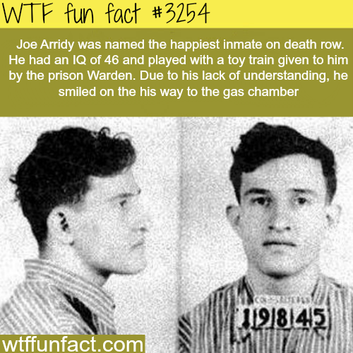 The happiest man on death row -  WTF fun facts