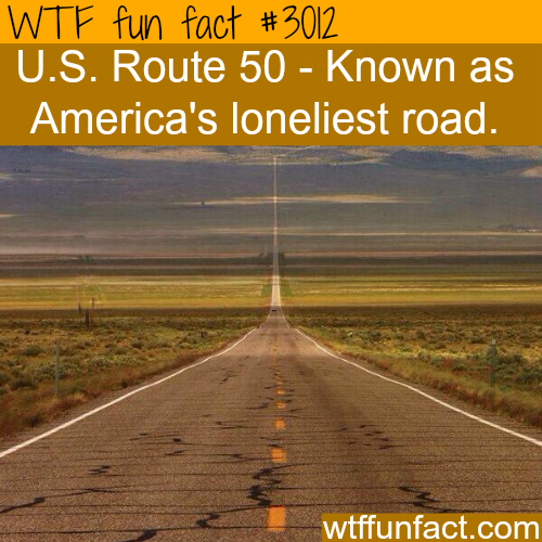 The loneliest road in America -  WTF fun facts