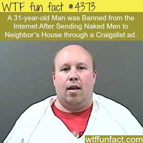 The man who is banned from the internet -   WTF fun facts