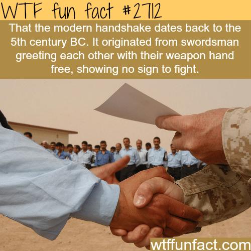 The modern handshake origin -WTF funfacts