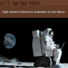 the moon has high speed internet wtf fun facts