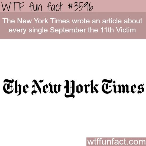 The New York Times wrote about every 9/11 victim -  WTF fun facts
