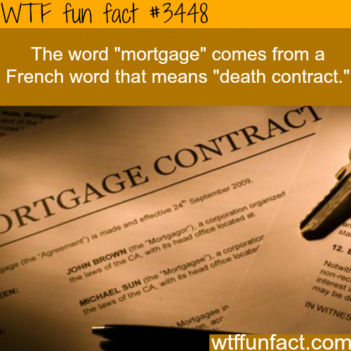 "The origin of the world ""Mortgage"" -  WTF fun facts"
