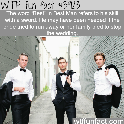 The origins of best man - WTF fun facts