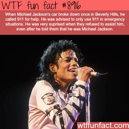 The Police won't help Michael Jackson when he called 911… - WTF fun facts