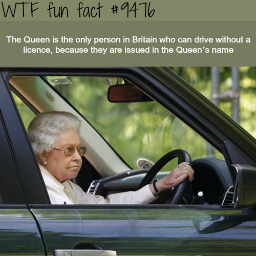 The Queen doesn't need a license to drive - WTF fun fact
