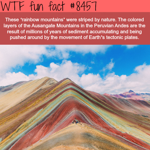 The rainbow mountains - WTF fun facts