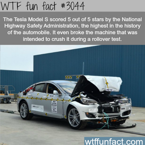 The Tesla Model S is the safest car -  WTF fun facts