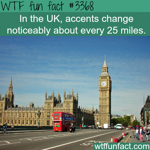 The UK accents - WTF fun facts