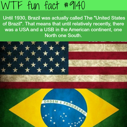 The United States of Brazil - WTF Fun Facts