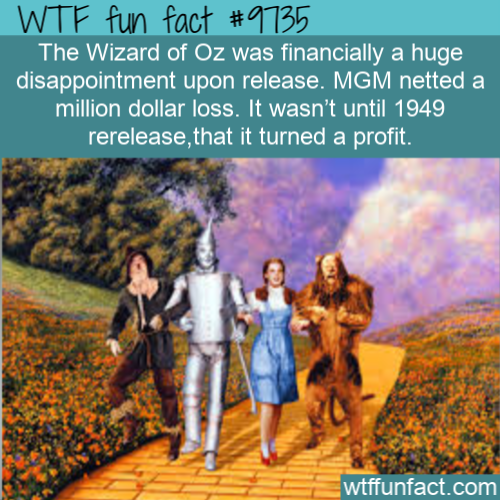 The Wizard of Oz was financially a huge disappointment upon release. MGM netted a million dollar loss. It wasn't until 1949 rerelease