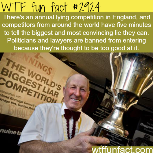 The world's biggest liar competition -WTF fun facts