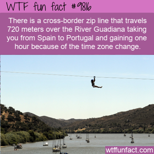 There is a cross-border zip line that travels 720 meters over the River Guadiana taking you from Spain to Portugal and gaining one hour because of the time zone change.