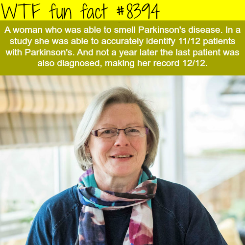 This woman can smell Parkinson's disease - WTF fun facts