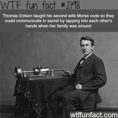 Thomas Edison and his wife -WTF fun facts
