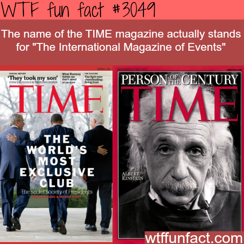 TIME magazine stands for -  WTF fun facts
