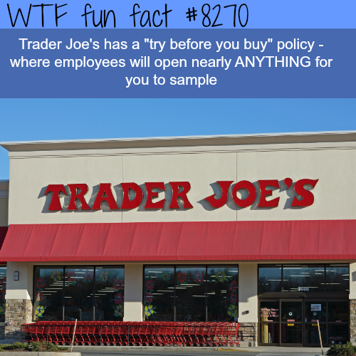 """Trader Joe's """"try before you buy"""" policy - WTF fun facts"""